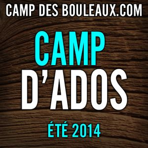 Camp d'Ados - Été 2014 - Session 3