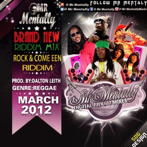ROCK & COME EEN RIDDIM MIX BY MR MENTALLY (MARCH 2012) REGGAE