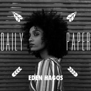EDEN HAGOS X DAILY PAPER