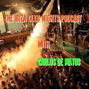 The Ibiza Club Nights podcast - Episode 48
