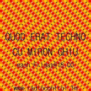 Quod Erat Techno #6 by Miron Ghiu