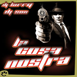 La Cosa Nostra vol.1, Dj Larry & Dj Son