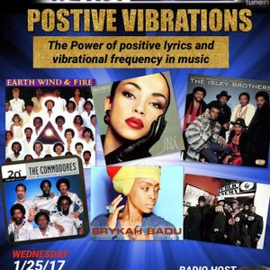 1-25-17 - Positive Vibrations - The Power of Positive Lyrics & Vibrational Frequency In Music