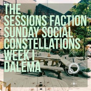 The Sessions Faction Sunday Social Week I - Dalema