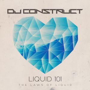DJ Construct - Liquid 101 - The Laws Of Liquid (70 Tune Liquid Drum & Bass Mix)
