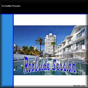DJ DezMix :: Poolside Session