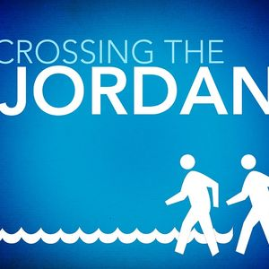 Crossing the Jordan / Pastor Steve Miller