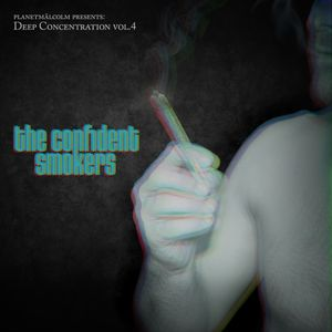 planetmälcolm - Deep Concentration Vol.04 - The Confident Smokers