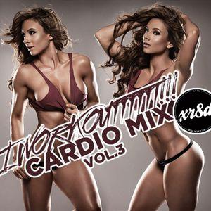 I Workoutttttt Cardio Mix Vol 3 DJ XR8D