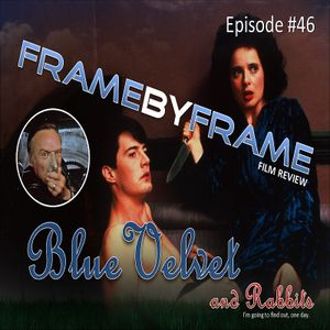 S01E46 - Blue Velvet and David Lynch Short film: Rabbits