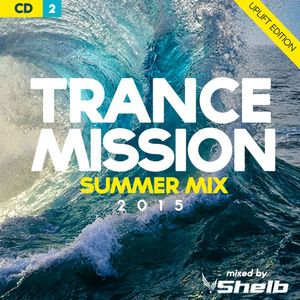 Shelb – Trance Mission Summer Mix (2015-CD2)(Uplift Edition)