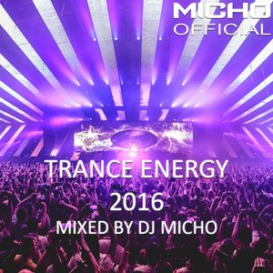 Trance Energy 2016 (Mixed by DJ Micho)