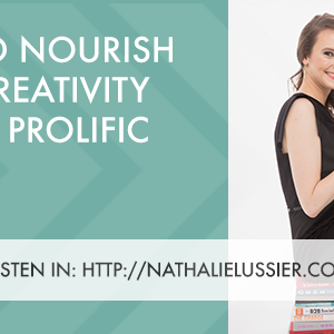 How To Nourish Your Creativity To Stay Prolific
