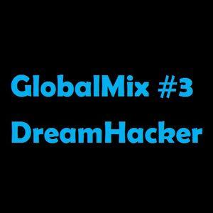 GlobalMix #3 Mixed By Dj DreamHacker