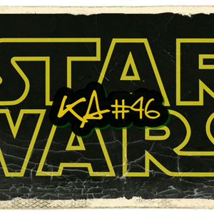 KA#46 – Star Wars: A Hexalogia