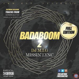 Badaboom Vol II with Dj M.I.G and Missin Lync