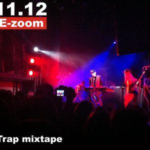 Dj E-Zoom – TRAP mixtape 11.12