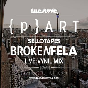 TuesLove Presents: {p} ART with SelloTapes: BrokenFELA