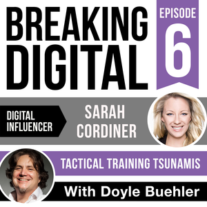 Sarah Cordiner - Tactical Training Tsunamis, Digital Influencers Interview with Doyle Buehler