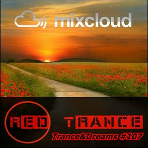 Red Trance - Trance&Dreams 107
