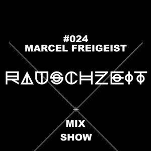 #024 Marcel Freigeist - Rauschzeit Mix Show
