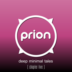 prion - deep minimal tales [ chapter five ]