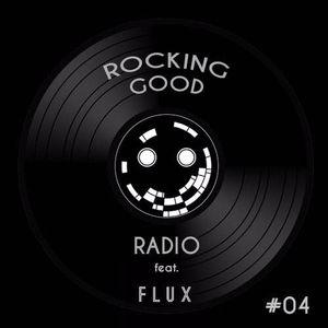 Rocking Good Radio Vol. 4 - DJ Flux