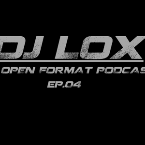 DJ LOX - THE OPEN FORMAT PODCAST Ep04 ( French Dj Radio Anniversary )