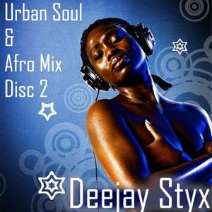 Disc 2 : Dj Styx - Urban Soul and Afro Mix (2012)