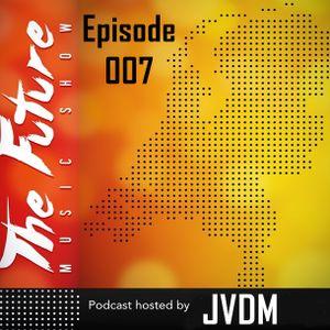 JVDM - Future Music Show 007