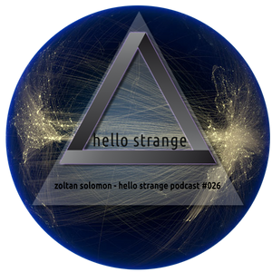 Zoltan Solomon - hello strange podcast #026 [ live ]