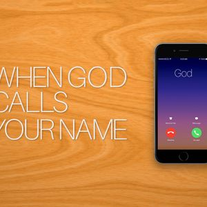 When God Calls Your Name