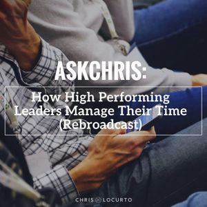 270: How High Performing Leaders Manage Their Time (Rebroadcast)
