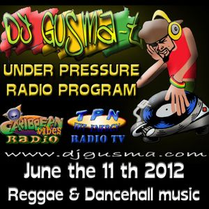 UNDER PRESSURE Reggae Radio Program (June the 11th)