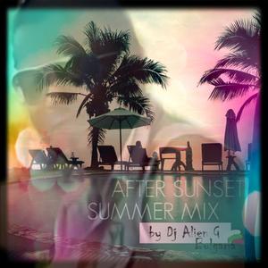 After Sunset Summer Mix (by Dj Alien G)