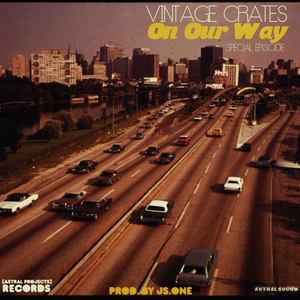 Vintage Crates Special: On Our Way [prod. Js.One]