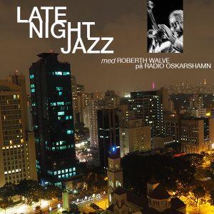 LATE NIGHT JAZZ #9 med Roberth Walve - Svenska jazzlegender och hyllning till Buddy Rich (170227)