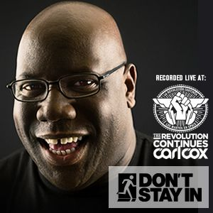 Don't Stay In 'Celebration of Curation' Mix of the Week #50 - Carl Cox