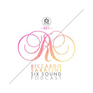 Riccardo Sabatini @ Six Sound Podcast 021