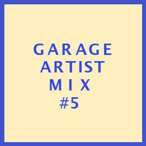 Garage Artist Mix #5 Joseph Allen Shea