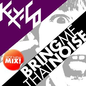 Bring me that noise! - Key-Co Mix