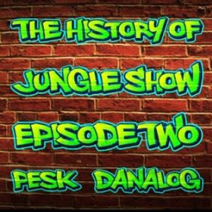 History of Jungle Show - Episode 2 - 04.04.17