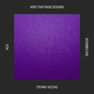 #133 | How's That House Sessions | Stefano Iglesias | December 2016