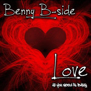 AllYouNeedisBass.com Podcast: Love - Benny B-Side