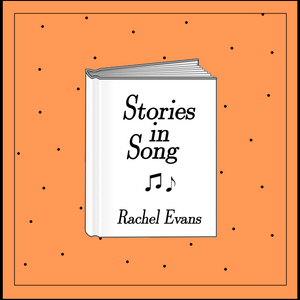 Stories in Song with Rachel Evans - 16th January 2021