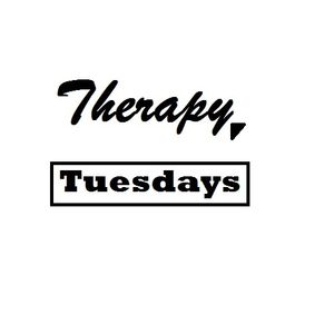 Therapy Tuesday #2