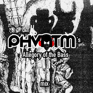 PHVNTM's Allegory of the Bass