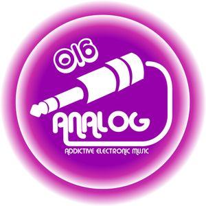 ANALOG-Addictive Electronic Music-Episode 016