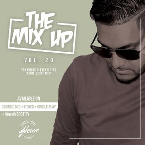 THE MIX UP - Volume 20 - Mixed by DJ KEVIN