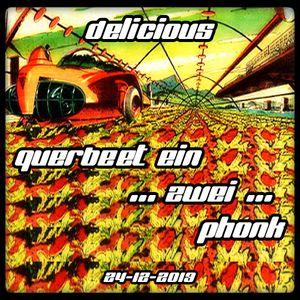 Delicious - QuerBeet Ein ...Zwei... Phonk - 24-12-2013